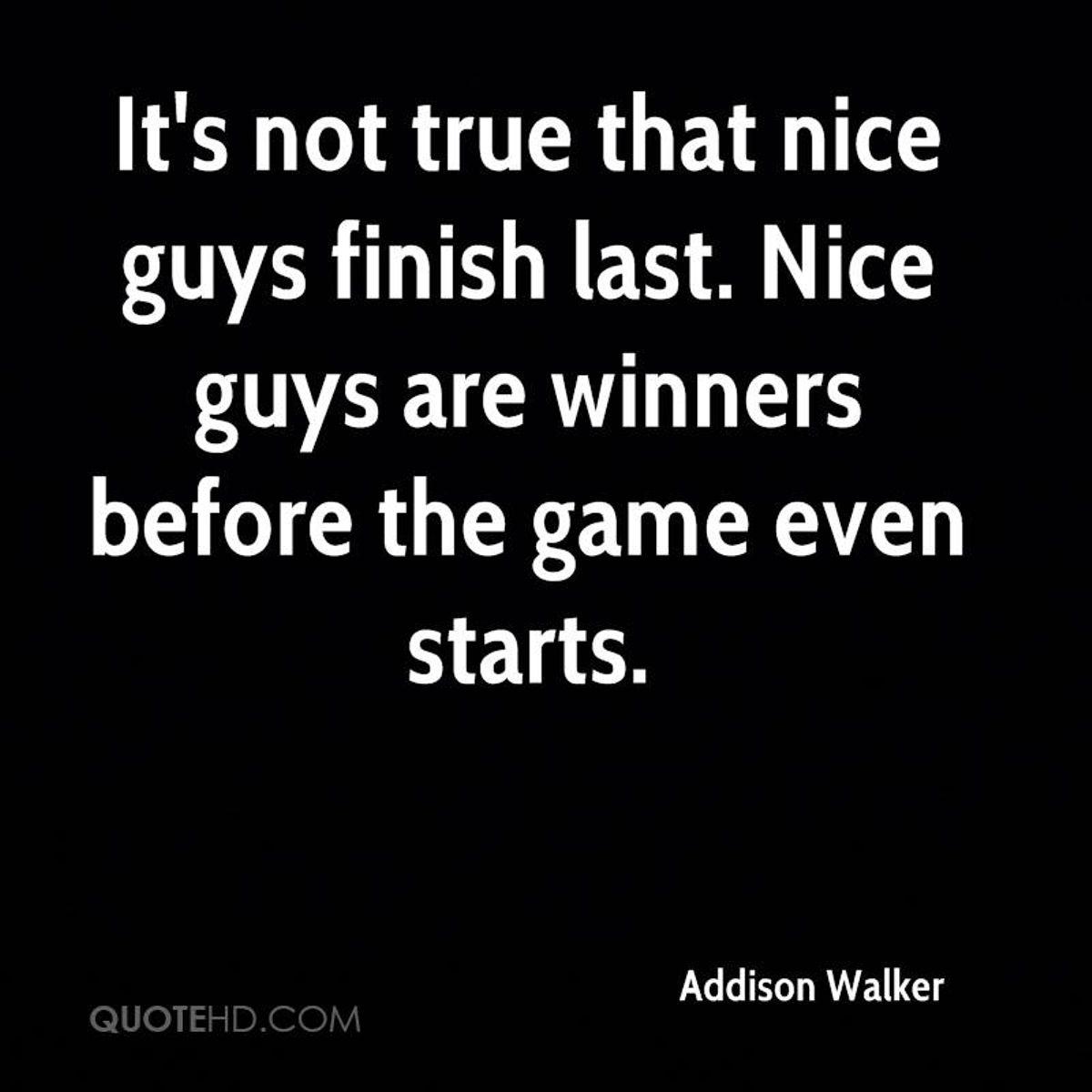 Reasons Why Nice Guys Always Finish Last True